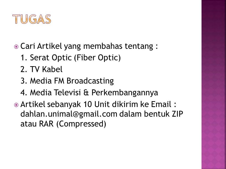  Cari Artikel yang membahas tentang : 1.Serat Optic (Fiber Optic) 2.