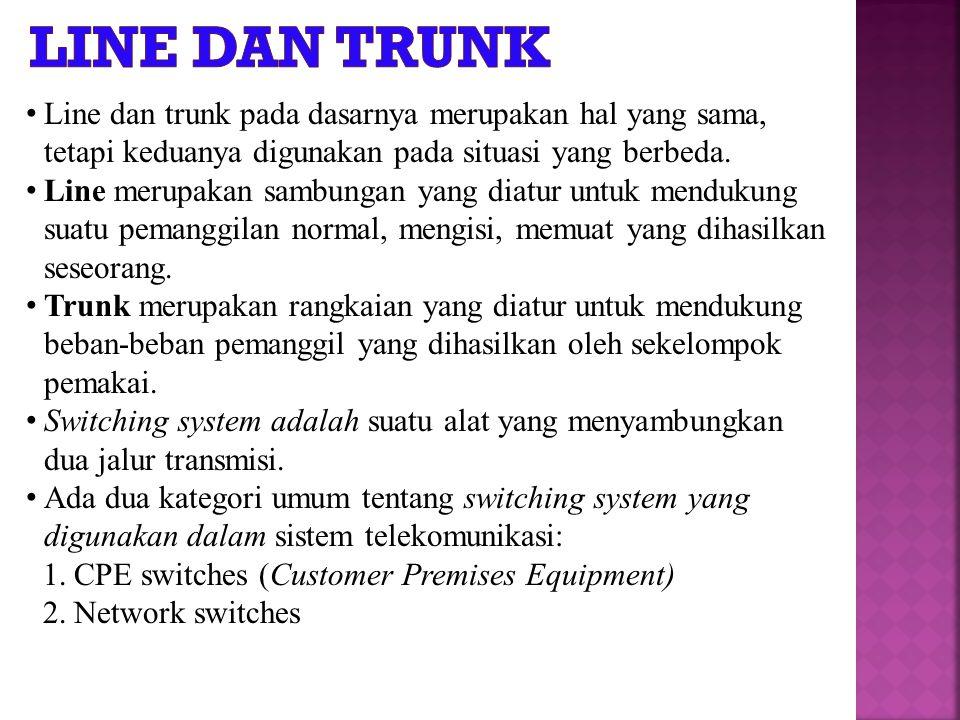 Line dan trunk pada dasarnya merupakan hal yang sama, tetapi keduanya digunakan pada situasi yang berbeda.