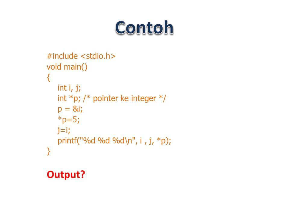 Program tersebut memberitahukan kompiler untuk mencetak nilai yang ditunjuk oleh p.