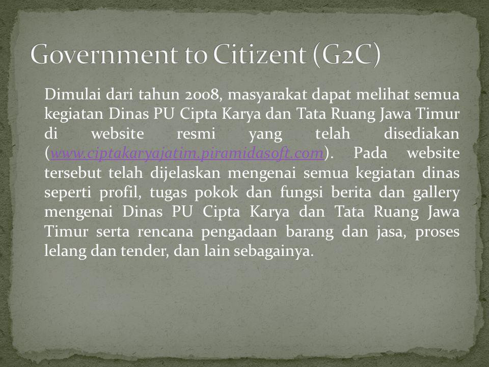 Dimulai dari tahun 2008, masyarakat dapat melihat semua kegiatan Dinas PU Cipta Karya dan Tata Ruang Jawa Timur di website resmi yang telah disediakan