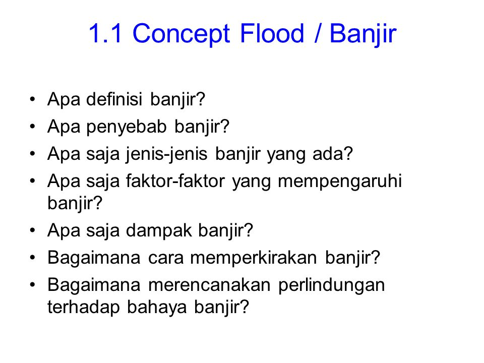 Apa definisi banjir.Apa penyebab banjir. Apa saja jenis-jenis banjir yang ada.