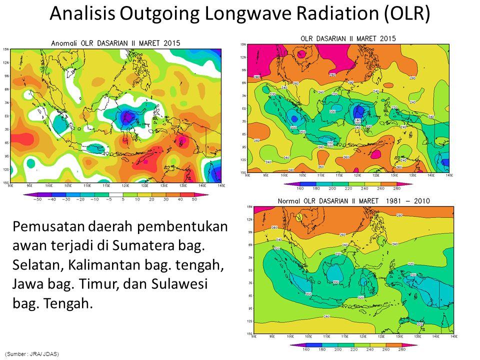 Analisis Outgoing Longwave Radiation (OLR) Pemusatan daerah pembentukan awan terjadi di Sumatera bag.