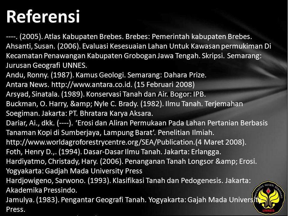 Referensi ----. (2005). Atlas Kabupaten Brebes. Brebes: Pemerintah kabupaten Brebes.