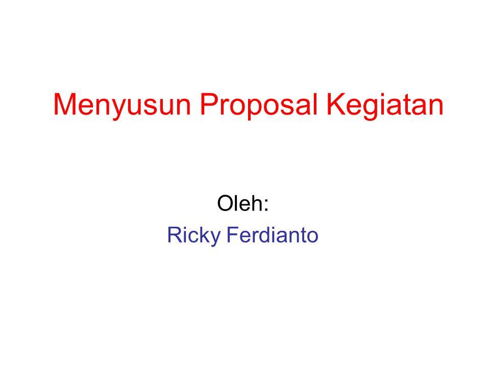 Proposal Asal Kata : root verb (V) Propose yang berarti mengusulkan dan Proposal(kata benda) berarti usulan Jadi proposal berarti suatu rencana usulan akan suatu proyek atau kegiatan