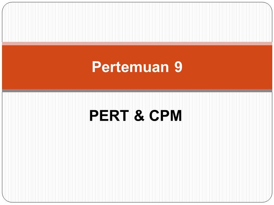 PERT & CPM Pertemuan 9