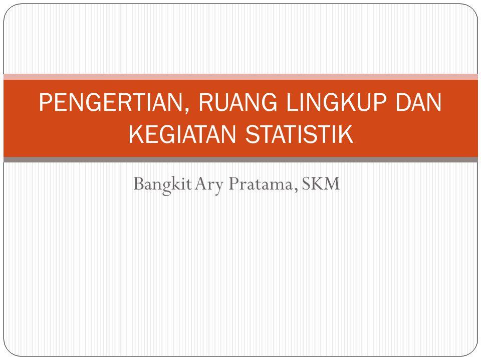 Pengertian Statistik kumpulan angka yang dihasilkan dari pengukuran atau perhitungan yang disebut data diartikan sebagai statistik sampel suatu metode ilmiah yang dapat digunakan sebagai alat bantu dalam mengambil keputusan, mengadakan analisis data hasil penelitian, dal lain-lain.