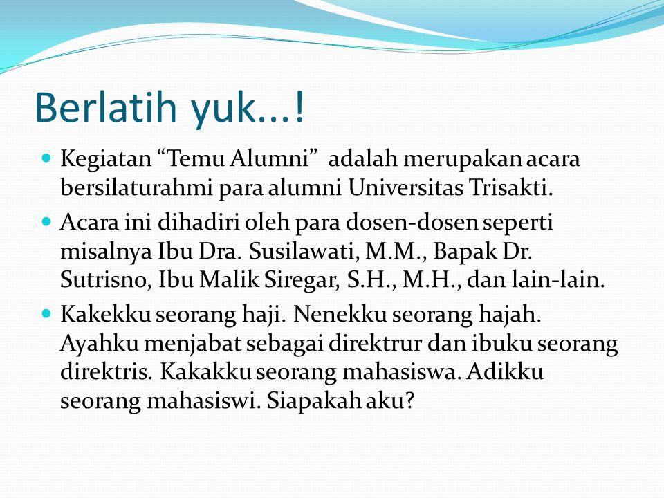 "Berlatih yuk...! Kegiatan ""Temu Alumni"" adalah merupakan acara bersilaturahmi para alumni Universitas Trisakti. Acara ini dihadiri oleh para dosen-dos"