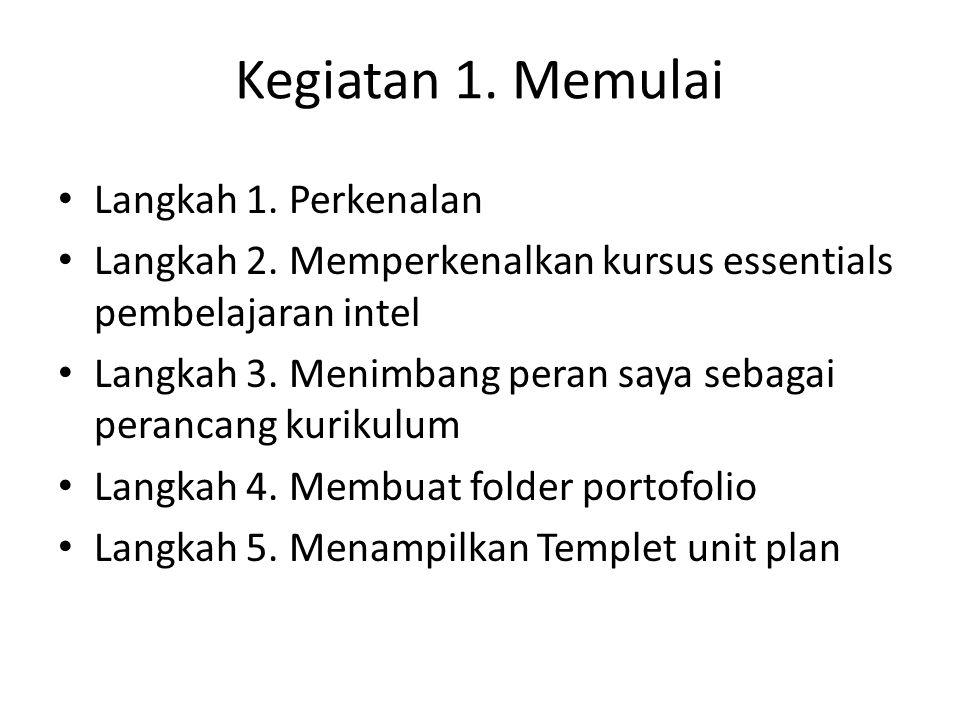 Kegiatan 1. Memulai Langkah 1. Perkenalan Langkah 2. Memperkenalkan kursus essentials pembelajaran intel Langkah 3. Menimbang peran saya sebagai peran