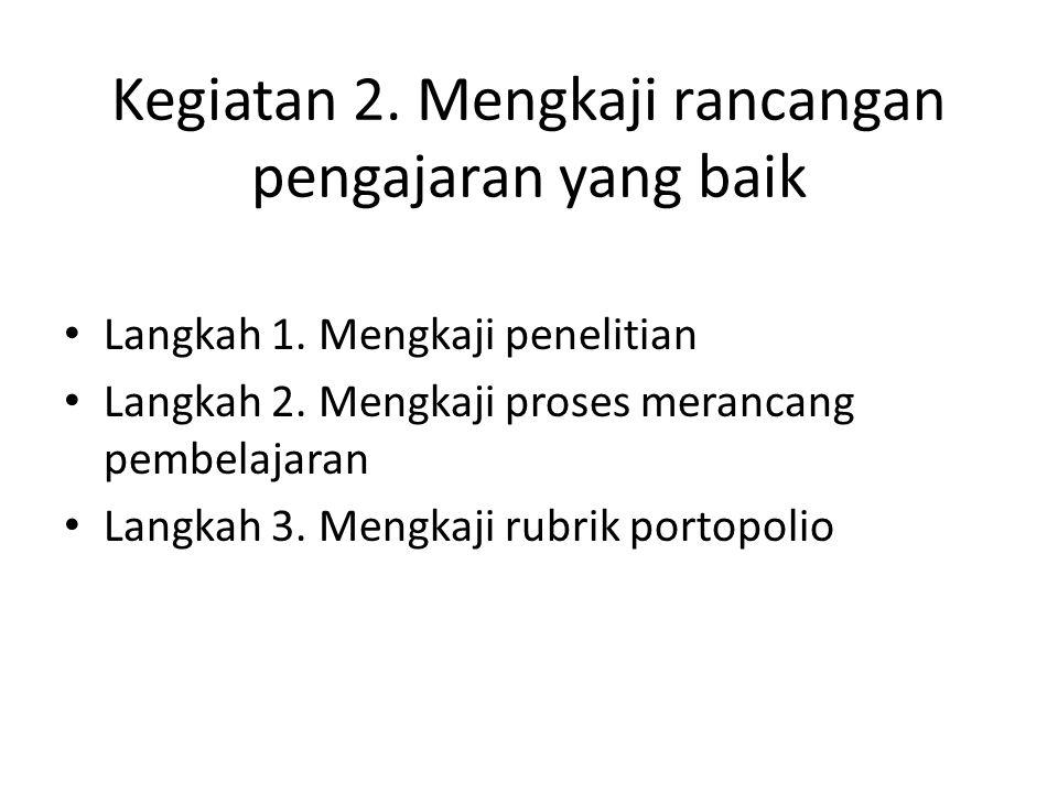 Kegiatan 2. Mengkaji rancangan pengajaran yang baik Langkah 1.