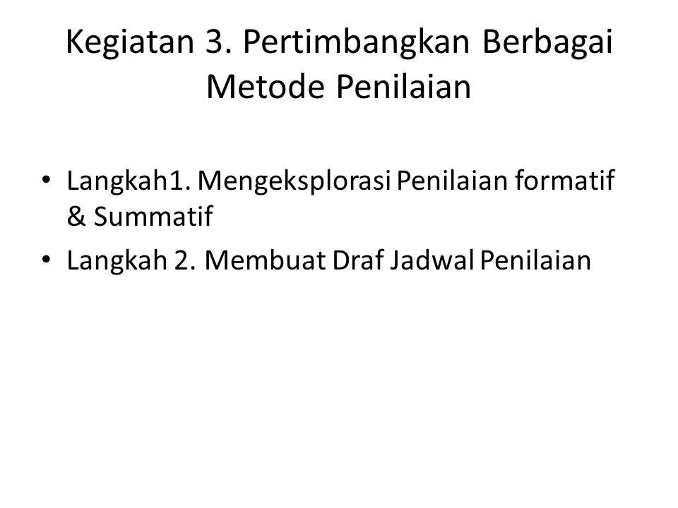 Kegiatan 3. Pertimbangkan Berbagai Metode Penilaian Langkah1.