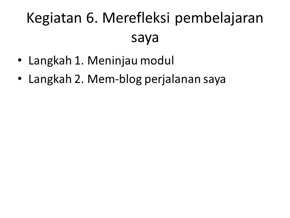 Kegiatan 6. Merefleksi pembelajaran saya Langkah 1.