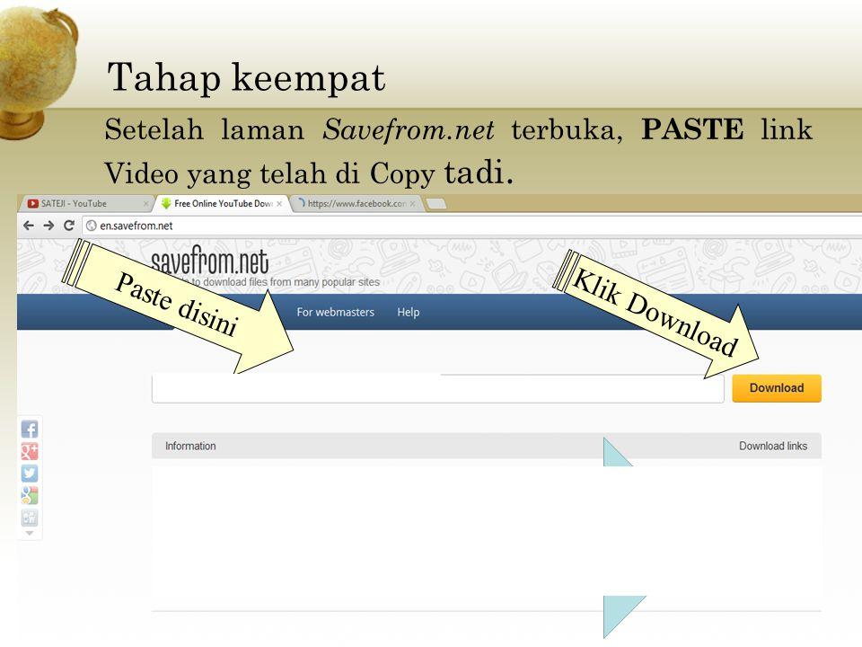 Tahap keempat Setelah laman Savefrom.net terbuka, PASTE link Video yang telah di Copy tadi.