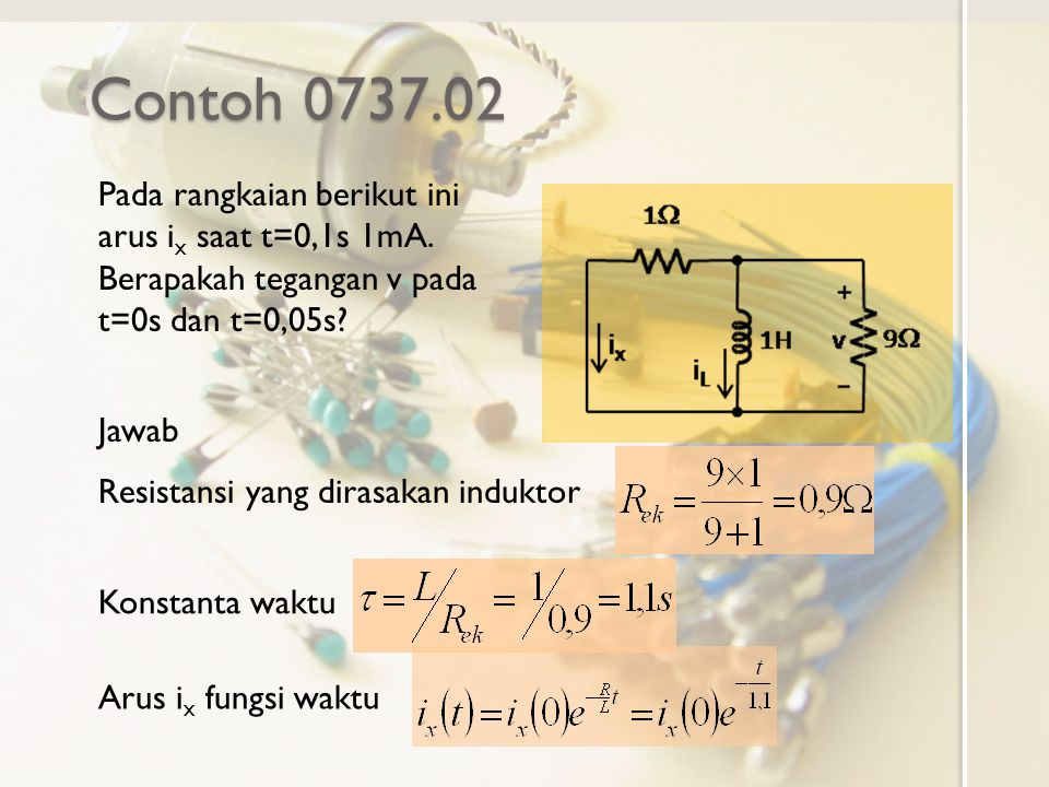 Contoh 0737.02 Pada rangkaian berikut ini arus i x saat t=0,1s 1mA.