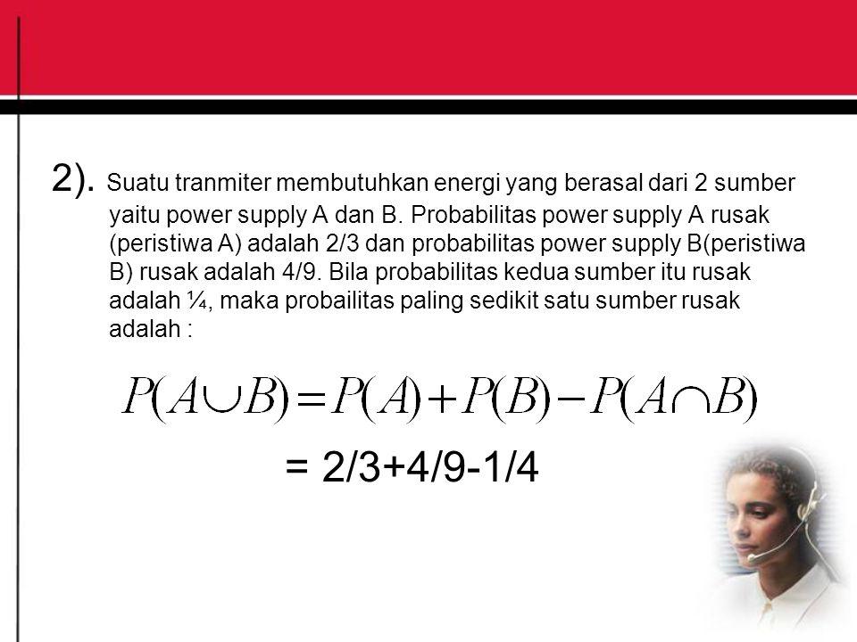 2).Suatu tranmiter membutuhkan energi yang berasal dari 2 sumber yaitu power supply A dan B.
