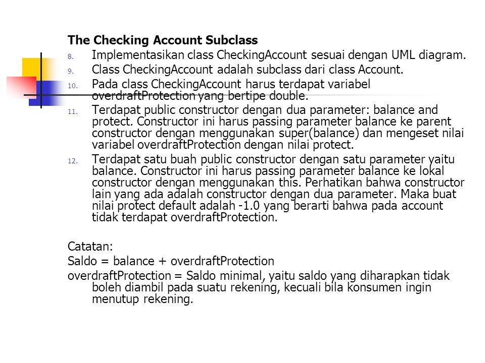 13.Class CheckingAccount harus mengoverride method withdraw.