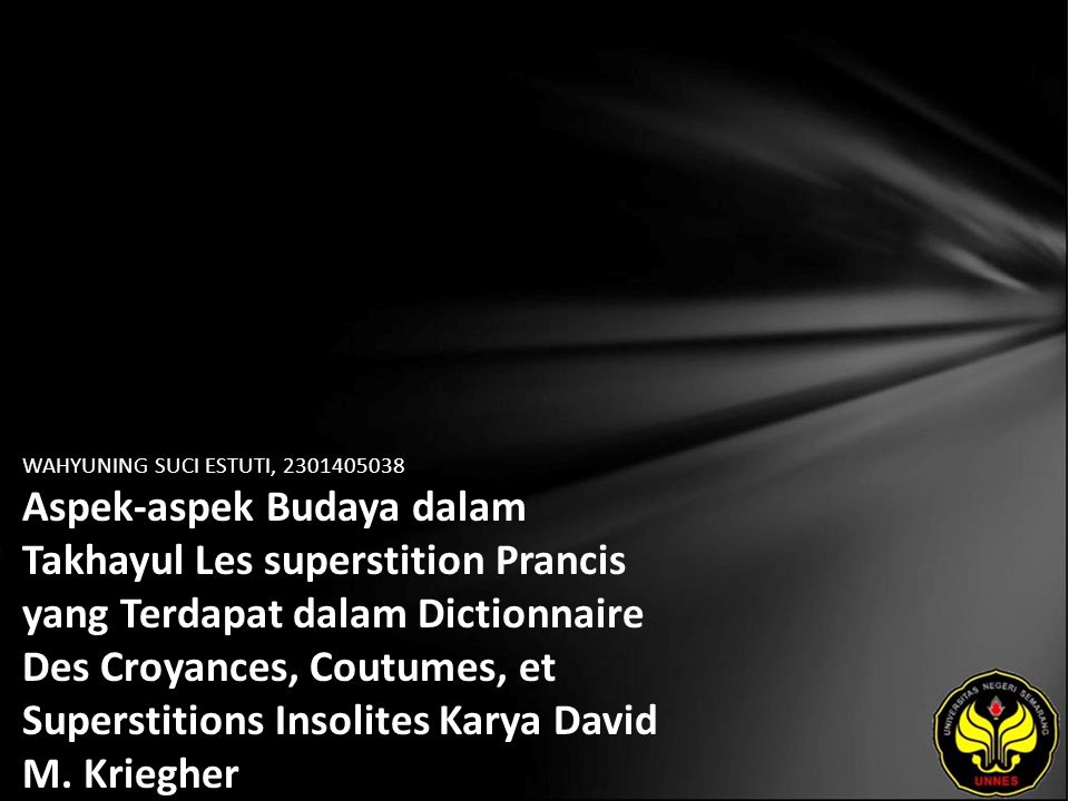 WAHYUNING SUCI ESTUTI, 2301405038 Aspek-aspek Budaya dalam Takhayul Les superstition Prancis yang Terdapat dalam Dictionnaire Des Croyances, Coutumes,