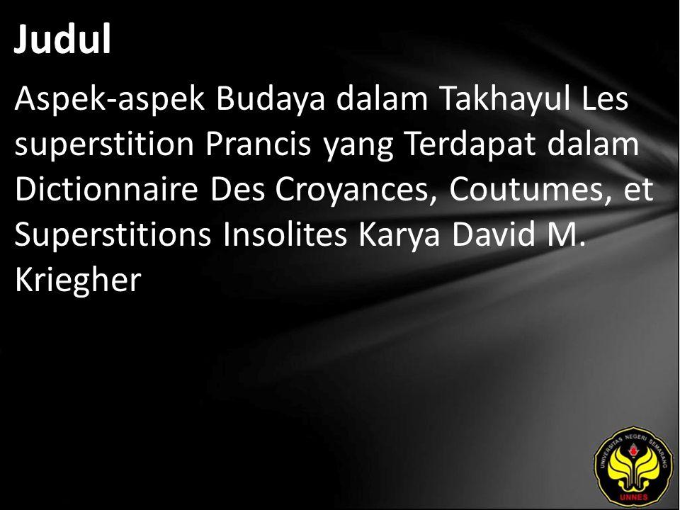 Judul Aspek-aspek Budaya dalam Takhayul Les superstition Prancis yang Terdapat dalam Dictionnaire Des Croyances, Coutumes, et Superstitions Insolites