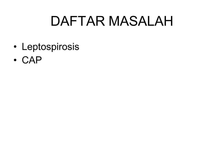 DAFTAR MASALAH Leptospirosis CAP