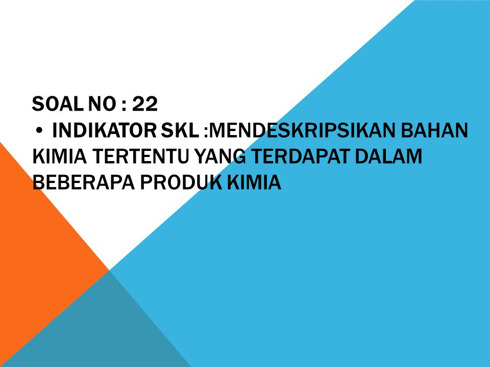 Soal 33 Indikator SKL : Menjelaskan sistem ekskresi/reproduksi pada manusia/penyakit yang berhubungan dengannya.