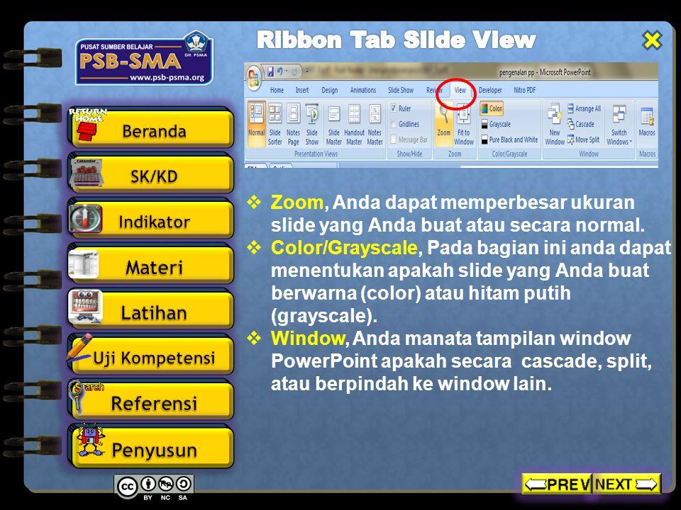  Zoom, Anda dapat memperbesar ukuran slide yang Anda buat atau secara normal.  Color/Grayscale, Pada bagian ini anda dapat menentukan apakah slide y