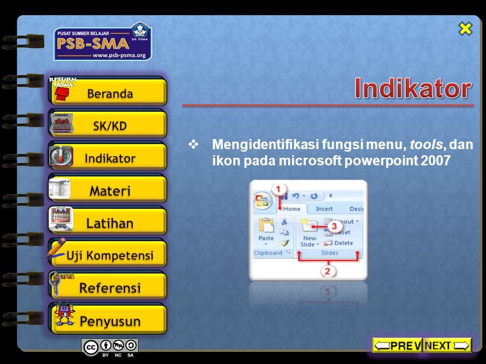 Pada windows Microsoft Power Point 2007 yang muncul, terdapat beberapa tampilan sebagai berikut (tunjukan dengan mouse anda masing–masing komponen berikut) :  Office Button  Quick Access Toolbar  Title Bar  Tabmenu Ribbon  Ribbon  Status Bar  Horizontal Scroll Bar  Vertical Scroll Bar  Slide Area