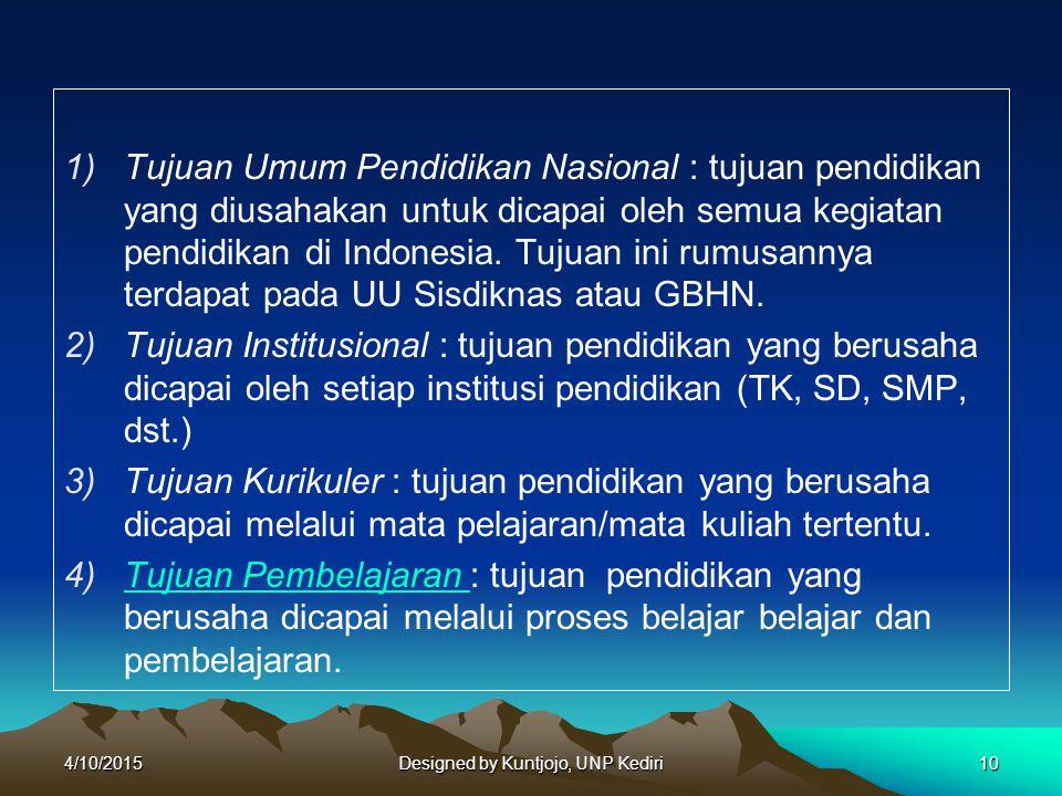 1)Tujuan Umum Pendidikan Nasional : tujuan pendidikan yang diusahakan untuk dicapai oleh semua kegiatan pendidikan di Indonesia. Tujuan ini rumusannya