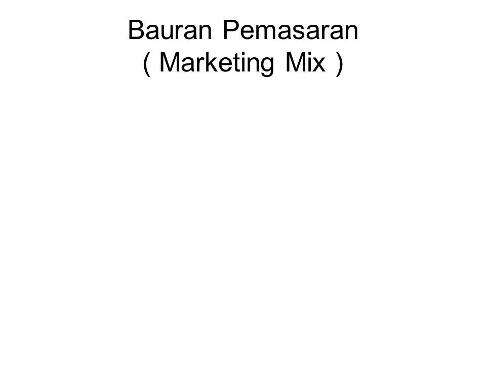 Bauran Pemasaran ( Marketing Mix) : adalah seperangkat alat pemasaran yang digunakan perusahaan untuk secara terus menerus mencapai tujuan pemasaran di pasar sasaran.