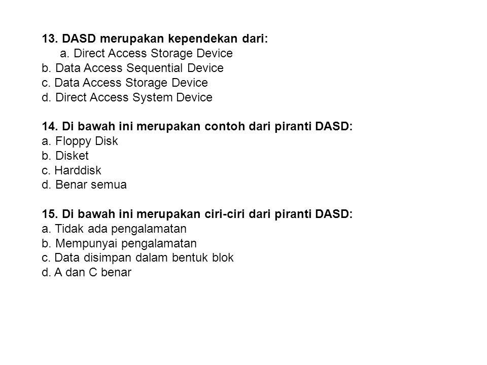 12. Salah satu faktor yang mempengaruhi kecepatan access pada SASD tergantung pada: a. Kecepatan pita b. Lebar celah c. Kerapatan pitan d. B dan C ben