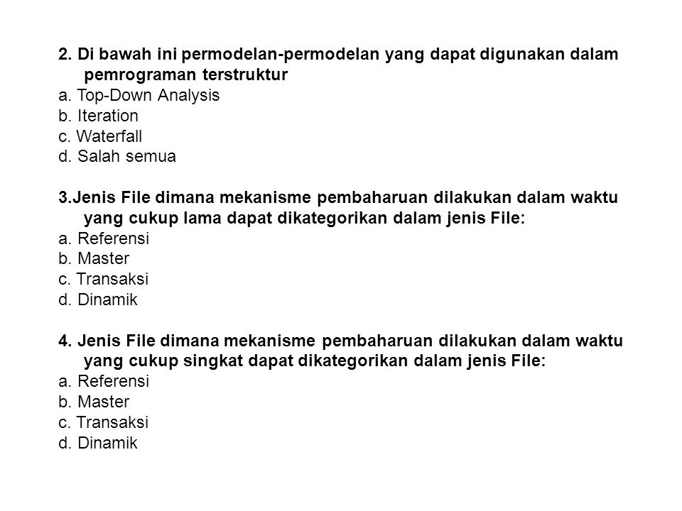 2.Di bawah ini permodelan-permodelan yang dapat digunakan dalam pemrograman terstruktur a.