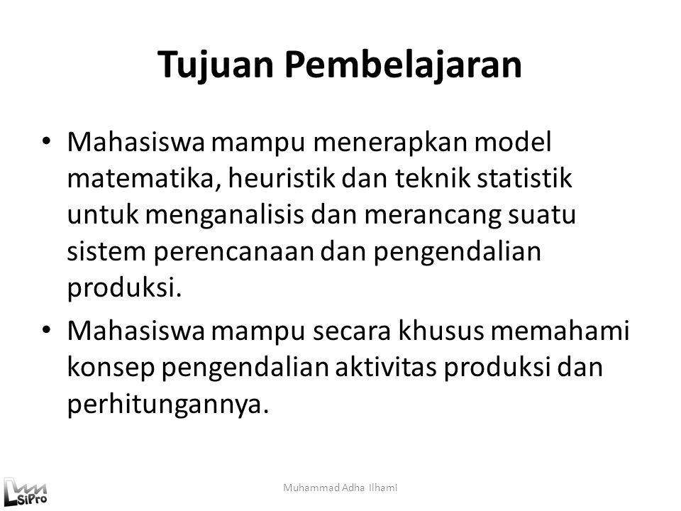 Kesimpulan Muhammad Adha Ilhami Pengendalian input/output memungkinkan untuk memonitor pintu gerbang atau work center yang pertama, karena output dari work center tersebut menentukan input untuk work center selanjutnya pada seluruh pabrik.