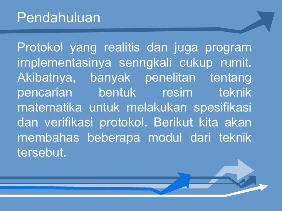Pendahuluan Protokol yang realitis dan juga program implementasinya seringkali cukup rumit.