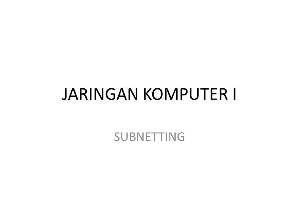 Jumlah subnet jumlah subnet =2 x – 2 dimana x adalah jumlah bit 1 dalam subnetmask terakhir.