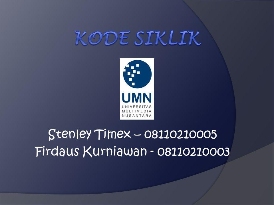 Stenley Timex – 08110210005 Firdaus Kurniawan - 08110210003