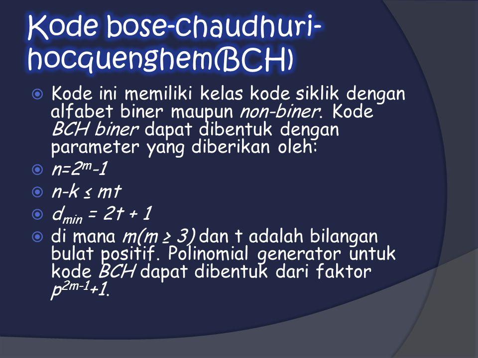  Kode ini memiliki kelas kode siklik dengan alfabet biner maupun non-biner.