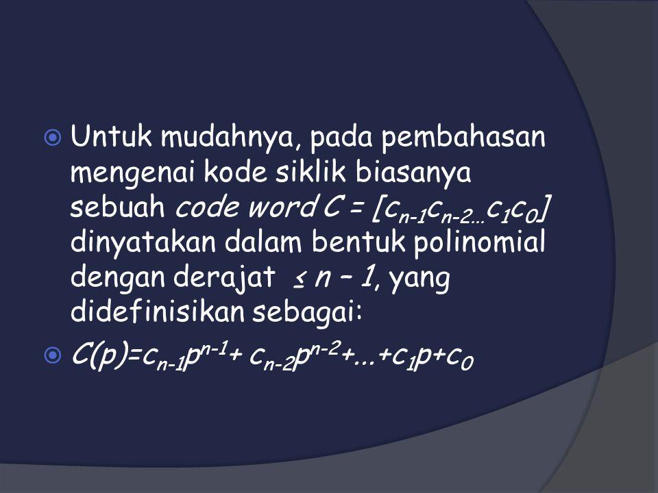  Pembagian polinomial A(p) = p n-k X(p) yang berderajat n – 1 dengan polinomial g(p) yang berbentuk g(p) = g n-k p n-k + g n-k-1 p n-k-1 +...