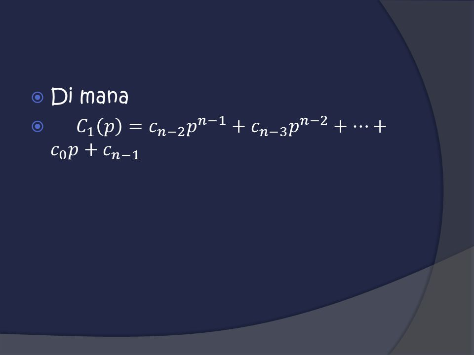  Perhatikan bahwa polinomial C 1 (p) merepresentasikan code word C 1 = [c n-2 c n-3...