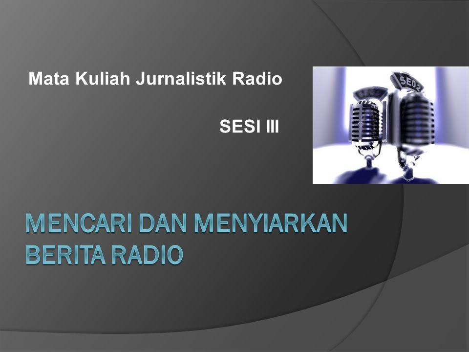 Mata Kuliah Jurnalistik Radio SESI III