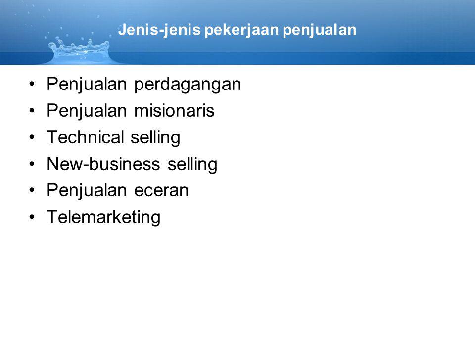 Jenis-jenis pekerjaan penjualan Penjualan perdagangan Penjualan misionaris Technical selling New-business selling Penjualan eceran Telemarketing