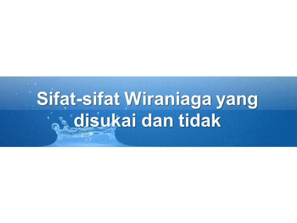 Sifat-sifat Wiraniaga yang disukai dan tidak