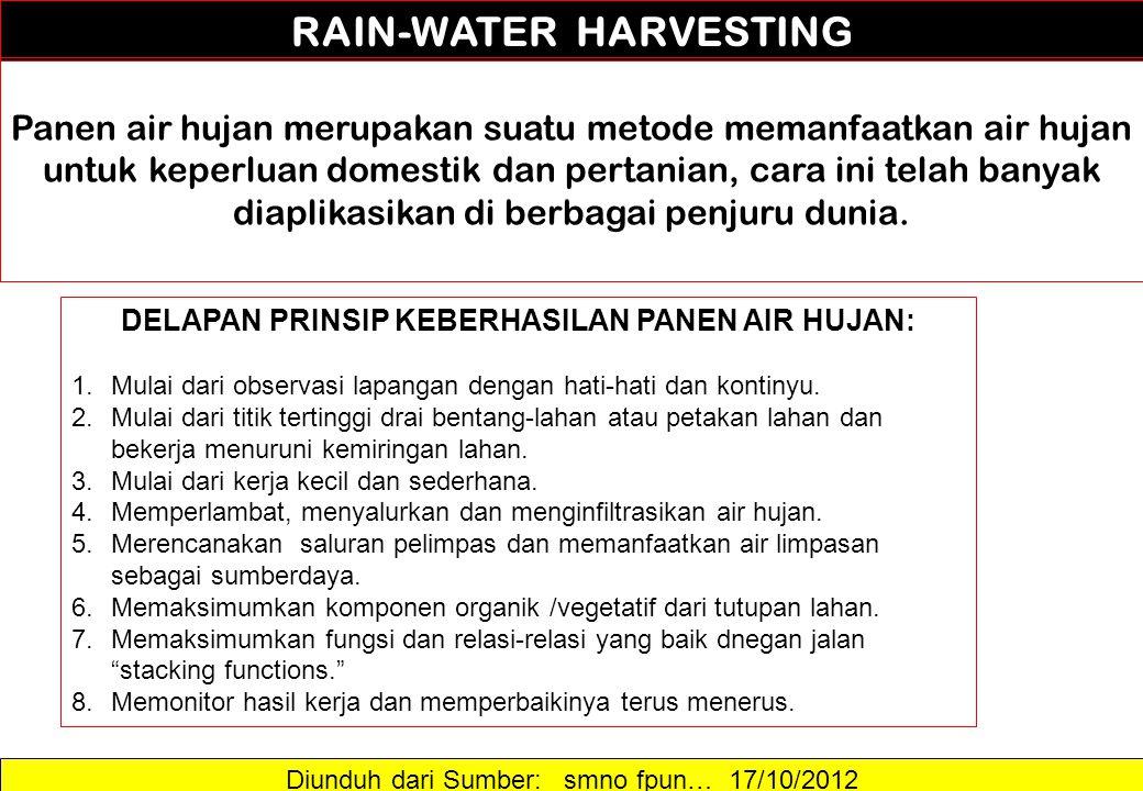 Diunduh dari Sumber: smno fpun… 17/10/2012 RAIN-WATER HARVESTING Panen air hujan merupakan suatu metode memanfaatkan air hujan untuk keperluan domesti