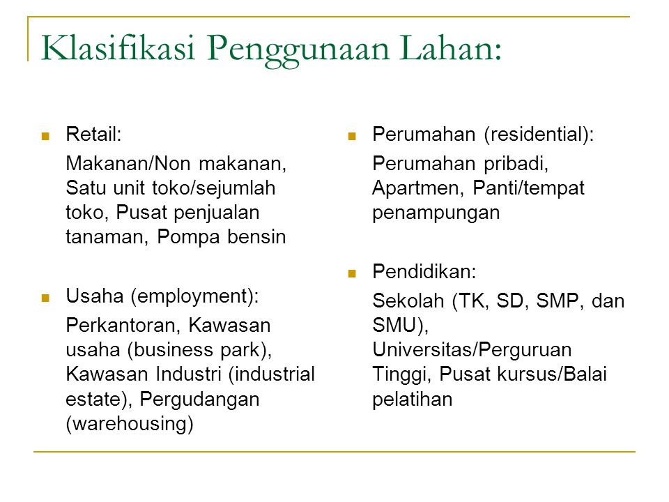 Klasifikasi Penggunaan Lahan: Retail: Makanan/Non makanan, Satu unit toko/sejumlah toko, Pusat penjualan tanaman, Pompa bensin Usaha (employment): Per
