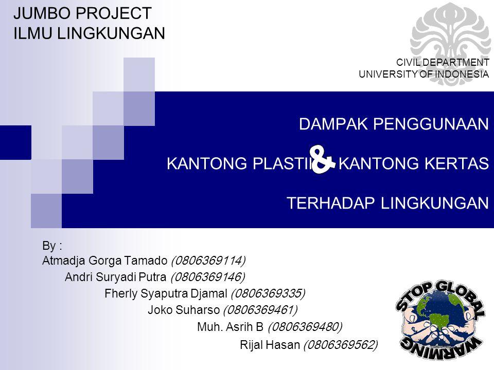 By : Atmadja Gorga Tamado (0806369114) Andri Suryadi Putra (0806369146) Fherly Syaputra Djamal (0806369335) Joko Suharso (0806369461) Muh.