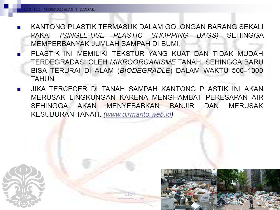 BAB III (PERMASALAHAN & DAMPAK) KANTONG PLASTIK TERMASUK DALAM GOLONGAN BARANG SEKALI PAKAI (SINGLE-USE PLASTIC SHOPPING BAGS) SEHINGGA MEMPERBANYAK JUMLAH SAMPAH DI BUMI.