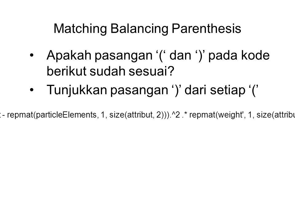 Matching Balancing Parenthesis Apakah pasangan '(' dan ')' pada kode berikut sudah sesuai? Tunjukkan pasangan ')' dari setiap '(' sum((attribut - repm