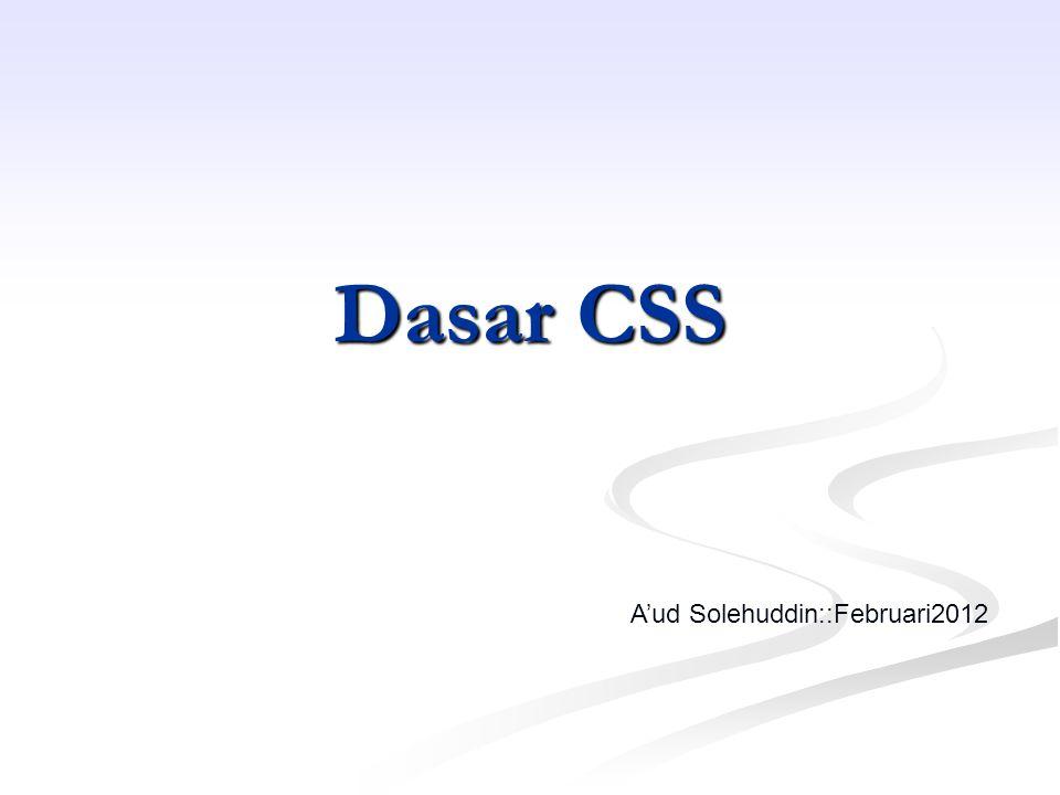 Dasar CSS A'ud Solehuddin::Februari2012
