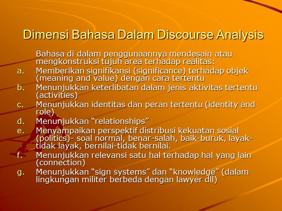 Dimensi Bahasa Dalam Discourse Analysis Dimensi Bahasa Dalam Discourse Analysis Bahasa di dalam penggunaannya mendesain atau mengkonstruksi tujuh area