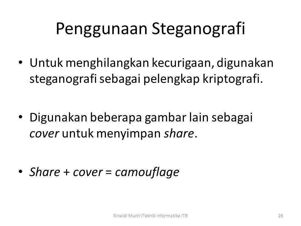 26 Penggunaan Steganografi Untuk menghilangkan kecurigaan, digunakan steganografi sebagai pelengkap kriptografi. Digunakan beberapa gambar lain sebaga