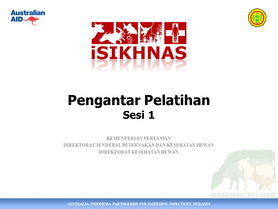 AUSTRALIA INDONESIA PARTNERSHIP FOR EMERGING INFECTIOUS DISEASES WaktuSesiMateri Jumat/31 Oktober 2014 08.00 - 10.0017Nilai Data iSIKHNAS 10.00 - 10.15Coffee Break 10.15 -12.0018pengenalan wiki 12.00 - 13.00ISHOMA 13.00 - 15.0019Rencana Pelatihan Kabupaten 15.00 - 15.30Coffee Break 15.30 - 17.0020evaluasi akhir +kesimpulan