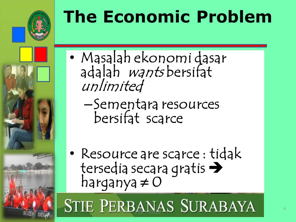 ECONOMICS IS THE STUDY OF HOW SOCIETIES USE SCARCE RESOURCES TO PRODUCE VALUABLE COMMODITIES AND DISTRIBUTE THEM AMONG DIFFERENT PEOPLE PTE - STIEP 3