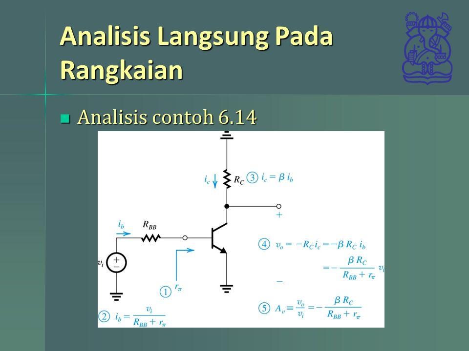 Analisis Langsung Pada Rangkaian Analisis contoh 6.14 Analisis contoh 6.14